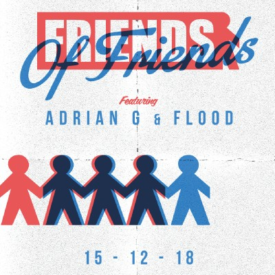 Friends of Friends ft. Adrian G & Flood