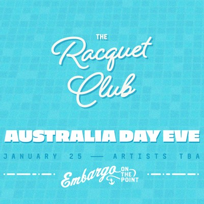 The Racquet Club: Embargo (Aus Day Eve)